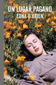 Un lugar pagano / Edna O'Brien