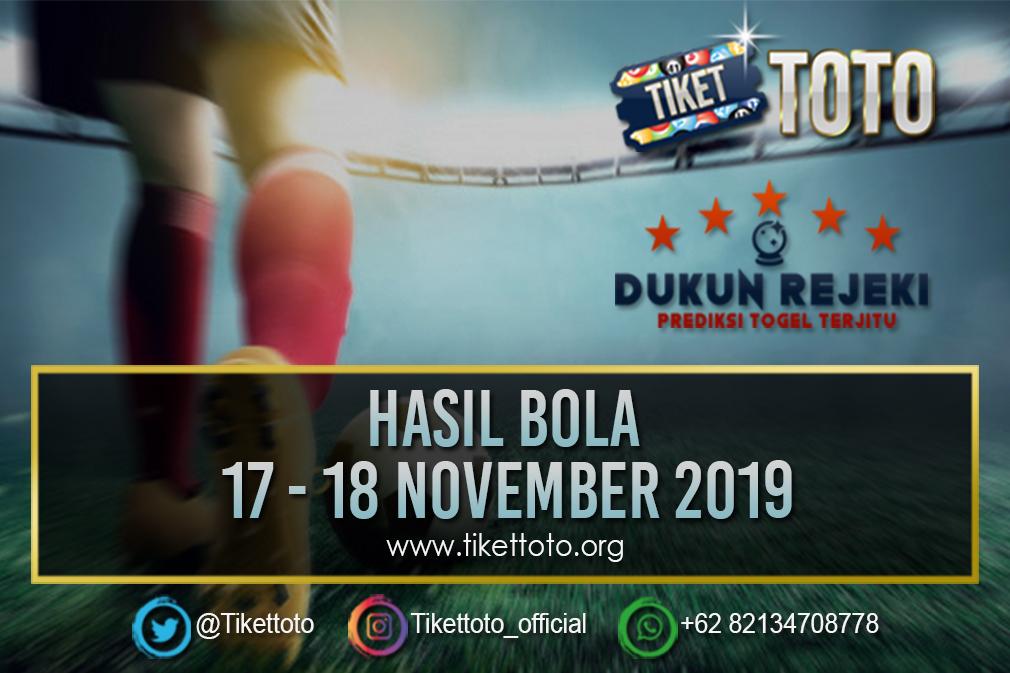 HASIL BOLA TANGGAL 17 – 18 NOVEMBER 2019