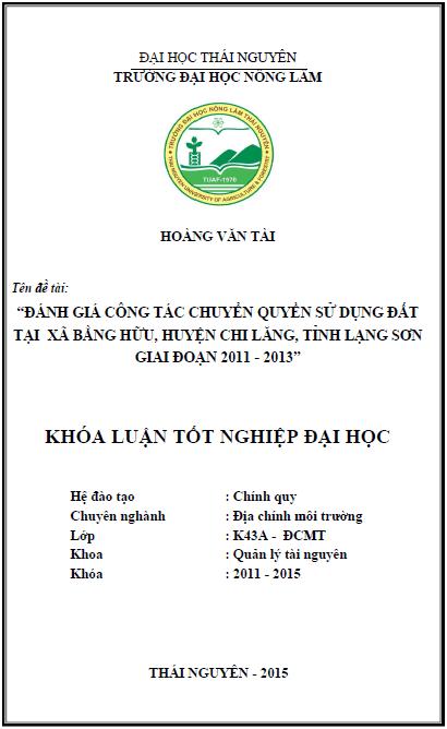 Đánh giá công tác chuyển quyền sử dụng đất tại xã Bằng Hữu huyện Chi Lăng tỉnh Lạng Sơn giai đoạn 2011 – 2013