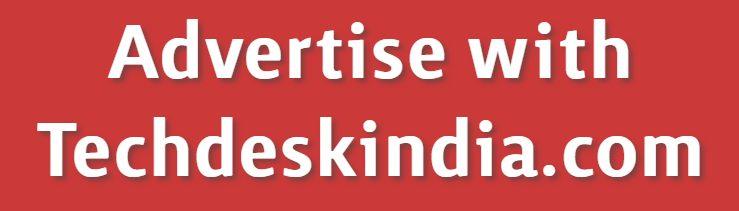 Advertise on TechDeskIndia- Tech Desk India