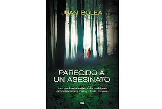 Reseña Parecido a un asesinato Juan Bolea