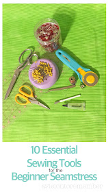 10 Essential Sewing Tools for the Beginner Seamstress