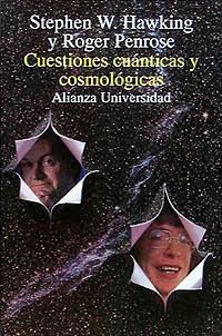 Cuestiones cuánticas y cosmológicas / Sstephen W. Hawking y Roger Penrose