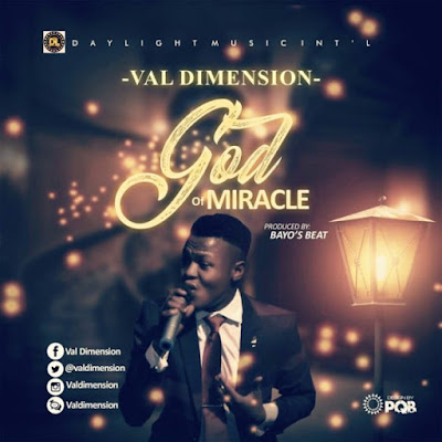 Music: Val Dimension – God Of Miracle