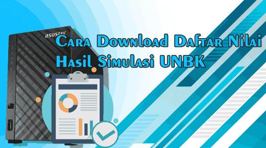 Cara Download Daftar Nilai Hasil Simulasi UNBK