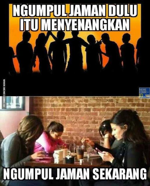Meme Kids Jaman Now Kumpul Sibuk Pandang HP
