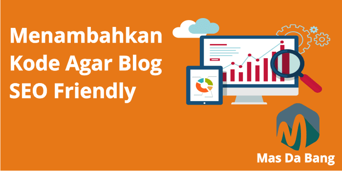 Menambahkan Kode Agar Blog SEO Friendly