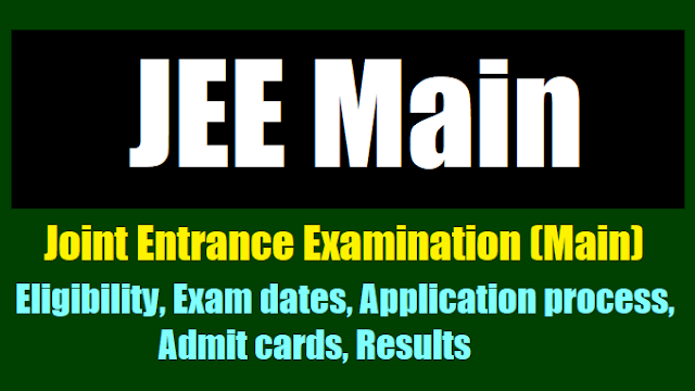 JEE Main 2018 Eligibility, Exam dates, Application process,Admit Cards,Results,Rank Cards, Marks Score Cards