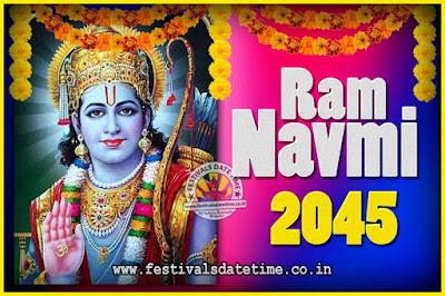 2045 Ram Navami Pooja Date & Time, 2045 Ram Navami Calendar