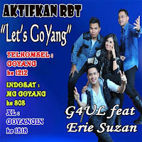Lirik Lagu g4ul Let's Goyang (Feat Erie Suzan)