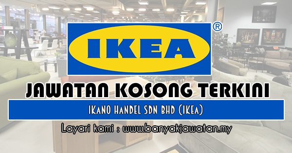 Jawatan Kosong 2018 di Ikano Handel Sdn Bhd (IKEA)