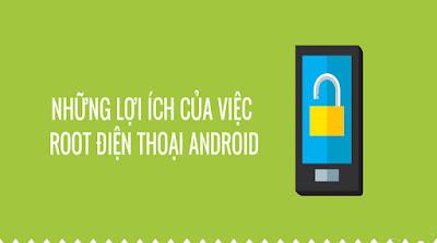 Lợi ích và rủi ro trong việc Root máy điện thoại Android (2)
