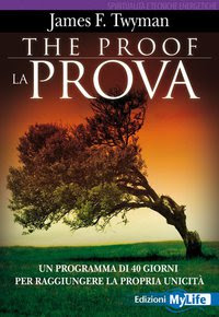 The proof - La prova - James Twyman, Anakha Conan (miglioramento personale)