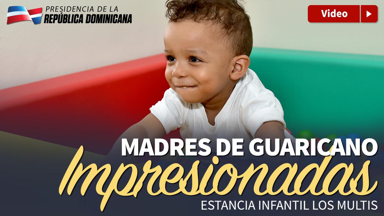 VIDEO: Madres de Los Guaricanos impresionadas con la nueva estancia infantil