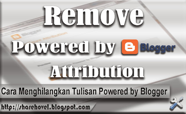 Cara Menghilangkan Tulisan Powered by Blogger