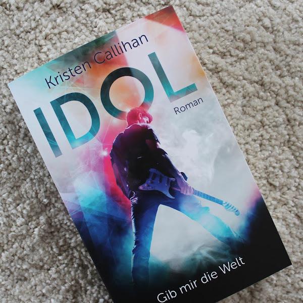 [Rezension] Kristen Callihan | Idol - Gib mir die Welt *