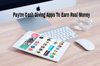 Paytm Cash Earning Apps To Earn Real Money