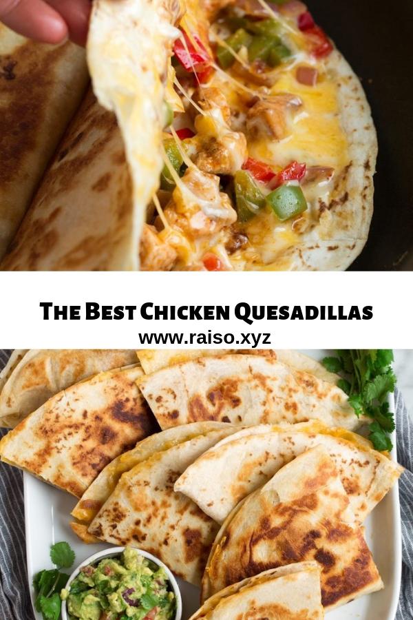 The Best Chicken Quesadillas