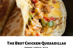 The Best Chicken Quesadillas