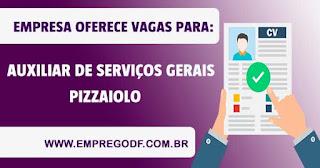 Auxiliar de Serviços Gerais, Pizzaiolo