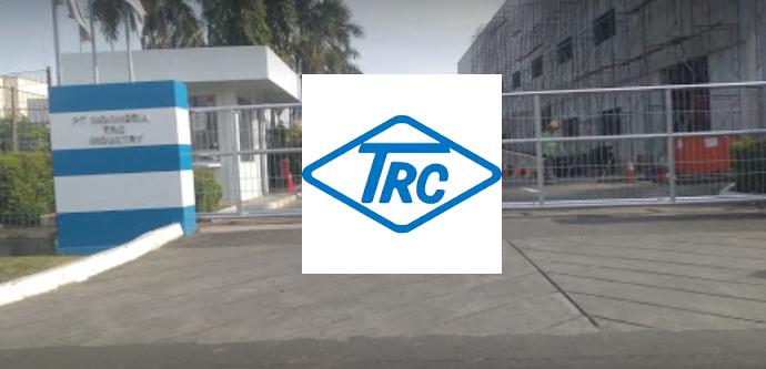 Loker Daerah Kawasan EJIP di PT Indonesia TRC Industry Terbaru
