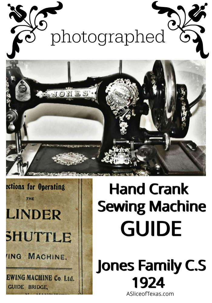 A Slice Of Texas Blog ANTIQUE HAND CRANK OWNERS MANUAL Jones Mesmerizing Jones Sewing Machine Manual