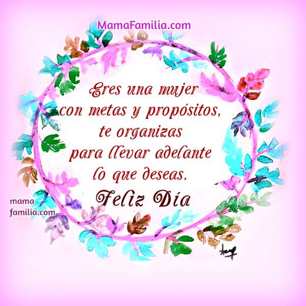 Frases para la mujer, feliz día de la mujer, feliz cumpleaños mamá, hermana, tía, dedicatoria a mi madre, esposa, hija, sobrina. 8 de Marzo, mayo, feliz día por Mery Bracho.