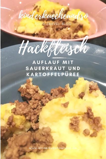 Hackfleischauflauf mit Sauerkraut und Kartoffelpü