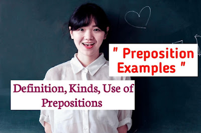 Preposition Examples | Definition, Kinds & Use Of Preposition With Examples