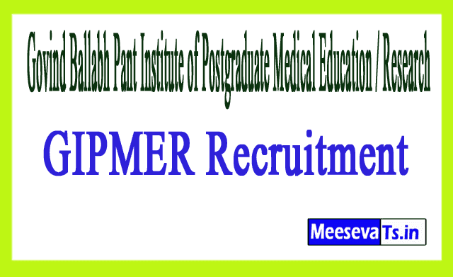 Govind Ballabh Pant Institute of Postgraduate Medical Education / Research GIPMER Recruitment