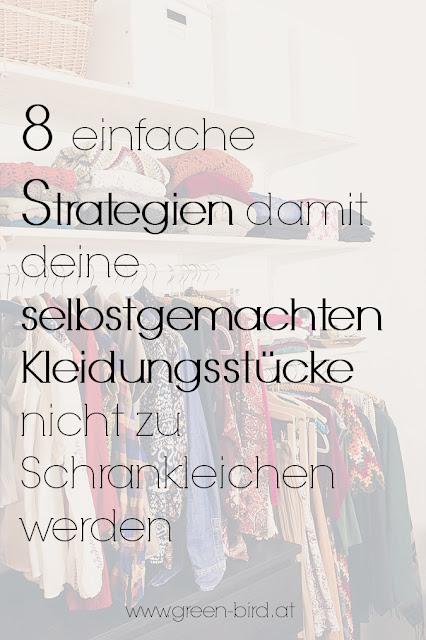 8 Strategien, wie deine selbstgemachten Kleidungsstücke nicht zu Schrankleichen werden.