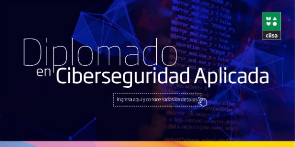 Diplomado en CiberSeguridad Aplicada