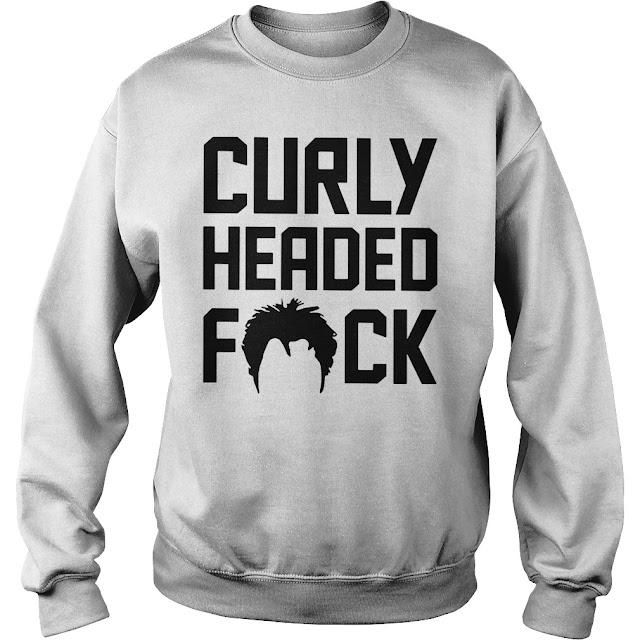 Curly Headed Fuck Hoodie, Curly Headed Fuck Sweatshirt, Curly Headed Fuck Shirts