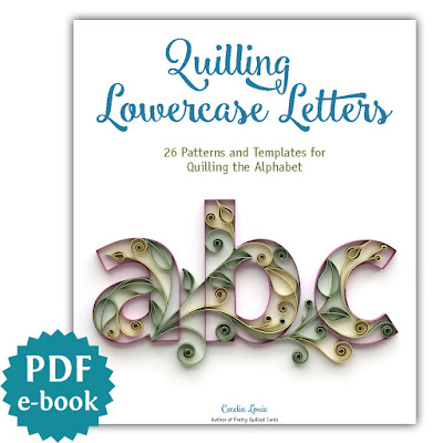 Quilling Lowercase Letters E-book of Patterns and Templates