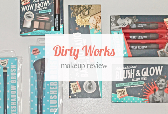 Dirty Works makeup range review 2017