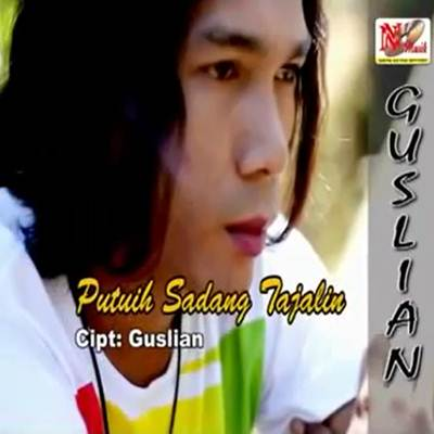 Download Guslian Putuih Sadang Tajalin Full Album