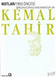 Kemal Tahir - Notlar 1950 Öncesi Şiirler ve Ziya İlhana Mektuplar