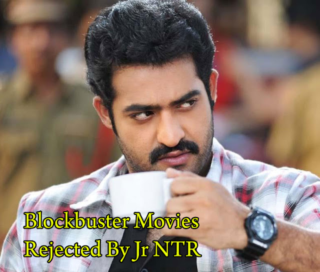 Jr NTR Rejected 7 Blockbuster Movies
