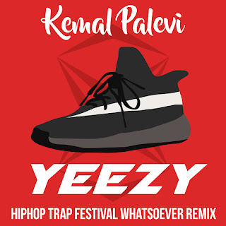 Kemal Palevi - Yeezy (Hiphop Trap Festival Whatsoever Remix) on iTunes