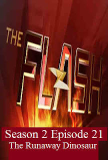 Download Flash Season 2 Episode 21 (The Runaway Dinosaur)
