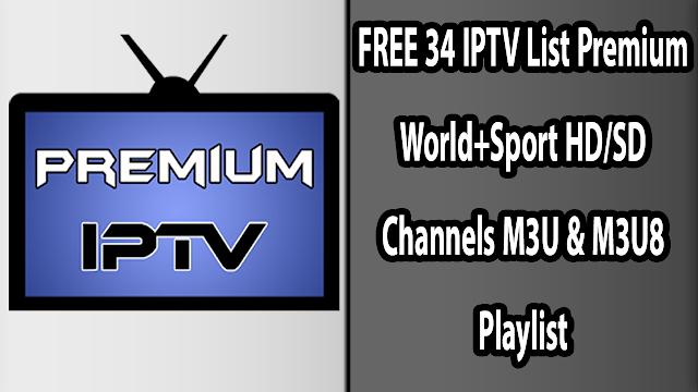 FREE 34 IPTV List Premium World+Sport HD/SD Channels M3U & M3U8 Playlist