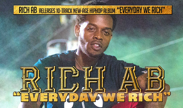 "Rich Ab new album ""Everyday We Rich"" [Music & Interview Included]"