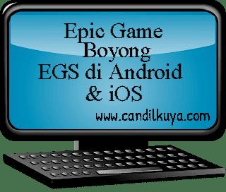 Terbaru, Epic Game Akan Boyong EGS di Android dan iOS