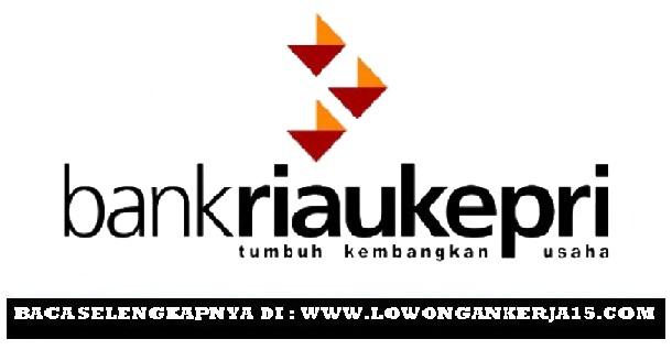 Lowongan kerja Bank Riau Kepri