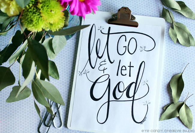 flowers, leaves, let go & let God art print, hand lettered print, faith