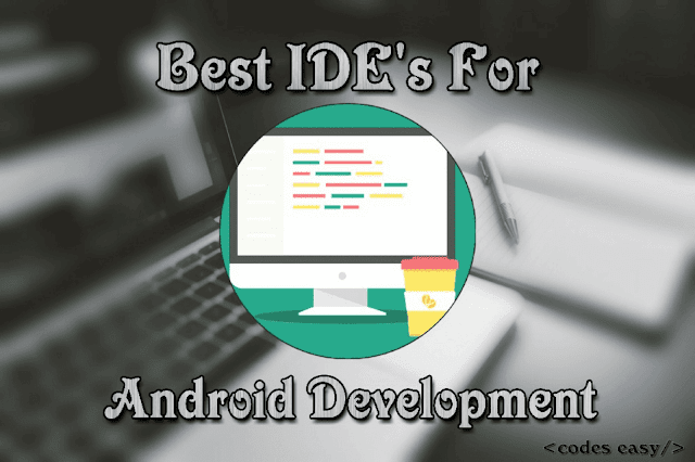 5 top performing IDE's for android app development