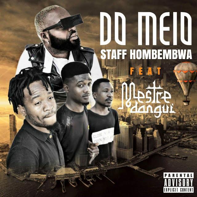 Staff Hombembwa ft. Mestre Dangui - Do Meio (Afro House)
