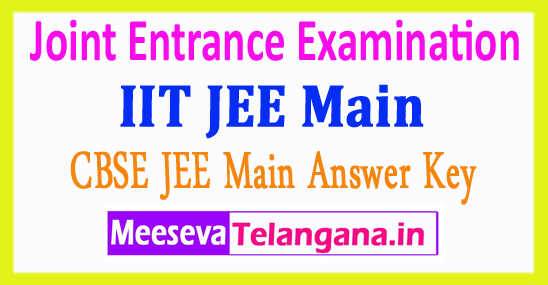 Joint Entrance Exam Central Board of Secondary Education IIT JEE Main Answer Key 2018 Download