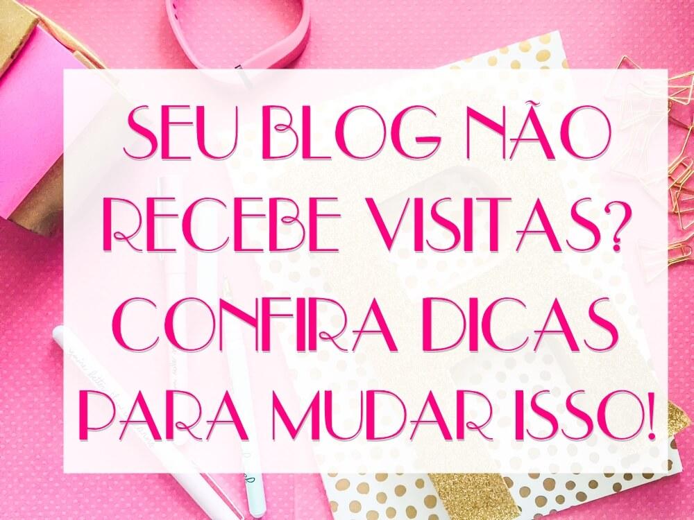 Como aumentar as visitas do seu blog