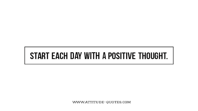 Powerful Positive Attitude Quotes & positive thought of the day